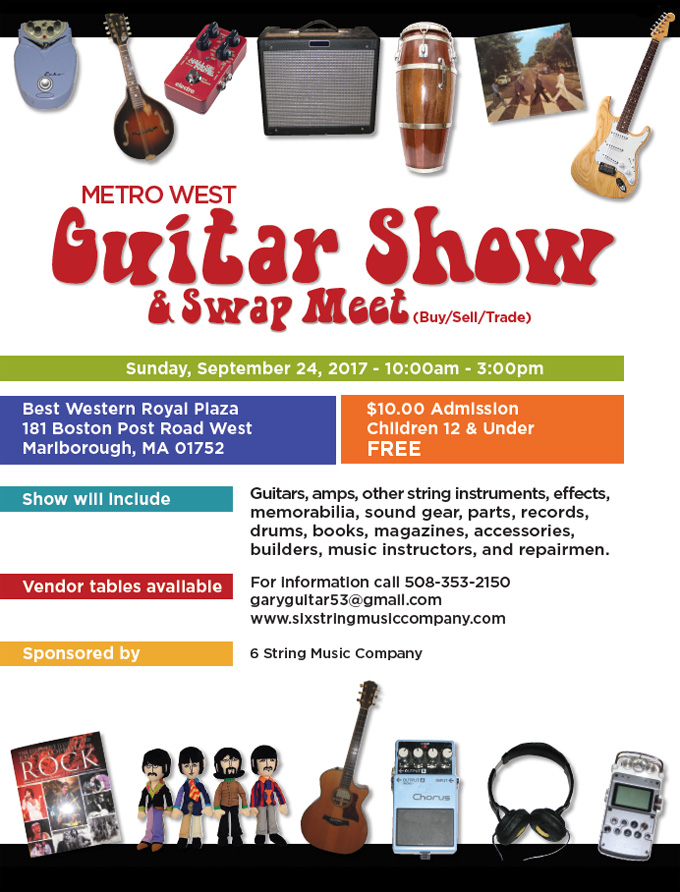 Metro West MA Guitar Show & Swap Meet, Best Western Royal Plaza, 181 Boston Post Road West, Marlborough MA, September 24, 2017