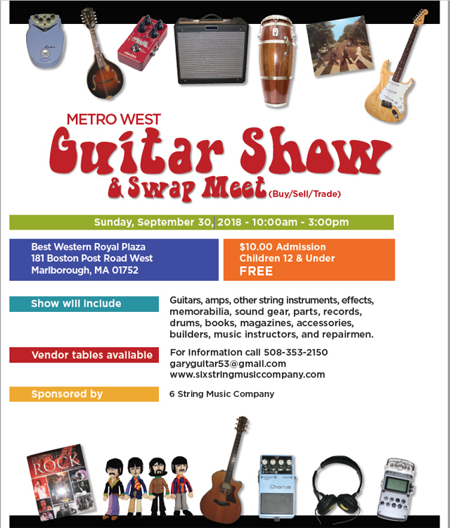 Metro West MA Guitar Show & Swap Meet, Best Western Royal Plaza, 181 Boston Post Road West, Marlborough, MA 01752, September 30, 2018